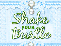 Shake Your Bustle